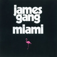 Miami — James Gang