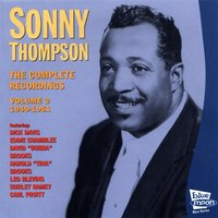 The Complete Recordings, Vol. 2 1949-1951 — Sonny Thompson, Eddie Chamblee, Dick Davis, Carl Pruitt, Harold Tina Brooks, Hurley Ramey