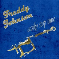 Easily Stop Time — Freddy Johnson