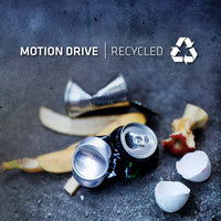 Recycled — Motion Drive