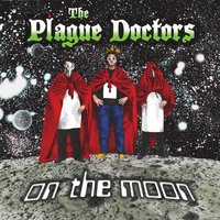 On the Moon — The Plague Doctors