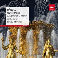 Handel: Water Music — Sir Neville Marriner, Academy of St. Martin in the Fields, Academy of St Martin-in-the-Fields/Sir Neville Marriner, Георг Фридрих Гендель