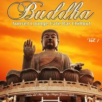 Buddha Sunset Lounge Cafe Bar Chillout, Vol. 1 — сборник