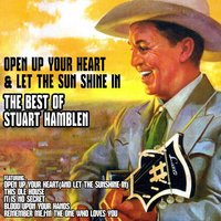 Open up Your Heart and Let the Sun Shine In: The Best of Stuart Hamblen — Stuart Hamblen
