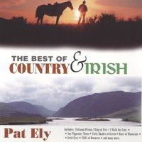 The Best of Country & Irish — Pat Ely