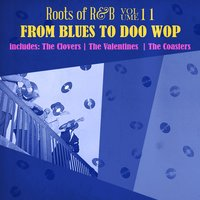 Roots of R & B, Vol. 11 - From Blues to Doo Wop — сборник