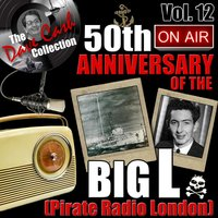 The Dave Cash Collection: 50th Anniversary of the Big L (Pirate Radio London), Vol. 12 — сборник