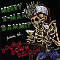 Merry X-mas Dammit from the Double Down Saloon — сборник