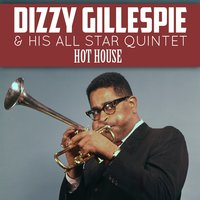Hot House — Dizzy Gillespie & His All Star Quintet