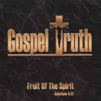Fruit of the Spirit — Gospel Truth