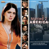 Married 2 America — Anwar Hussain