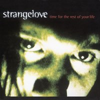 Time For The Rest Of Your Life — Strangelove