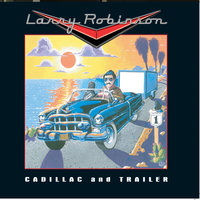 Cadillac and Trailer — Larry Robinson