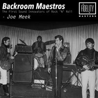 Backroom Maestros - The First Sound Innovators of Rock 'N' Roll - Joe Meek — сборник