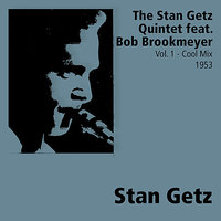Volume 1 - Cool Mix — The Stan Getz Quintet