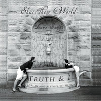 Share Their World (Love Songs) — Truth & I