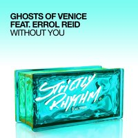 Without You — Ghosts Of Venice, Errol Reid