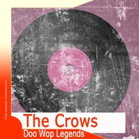 Doo Wop Legends: The Crows — The Crows