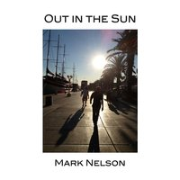 Out in the Sun — Mark Nelson
