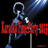 Karaoke Time Party 2015 — Teddy S