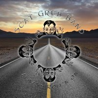 Always Roll'n On — Scat Grub Band