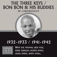 Complete Jazz Series 1932 - 1942 — The Three Keys / Bon Bon And His Buddies