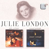 Julie . . . At Home/Around Midnight — Julie London