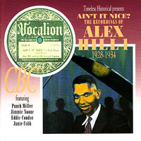 Ain't It Nice? The Recordings of Alex Hill 1928-1934 — Alex Hill