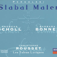 Pergolesi: Stabat Mater; Salve Regina in F minor; Salve Regina in A minor — Barbara Bonney, Les Talens Lyriques, Christophe Rousset, Andreas Scholl