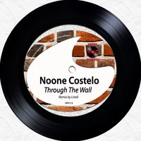 Through The Wall — Noone Costelo