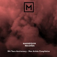 Mannequin Records: 8th Years Anniversary - New Artists Compilation — сборник