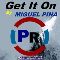 Get It On - Single — MIGUEL PINA