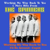 Working My Way Back to You & More Hits from the Spinners — The Spinners