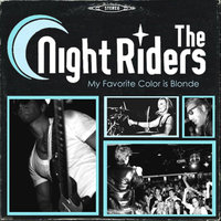 My Favorite Color is Blonde — The Night Riders
