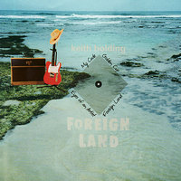 Foreign Land — Keith Holding
