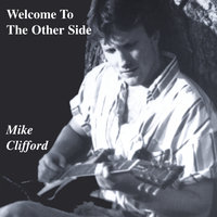 Welcome To The Other Side — Mike Clifford