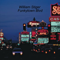 Funkytown Blvd — William Stiger