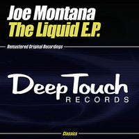 The Liquid E.P. — Joe Montana