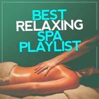 Best Relaxing Spa Playlist — Best Relaxing Spa Music