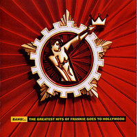 Bang!... The Greatest Hits Of Frankie Goes To Hollywood — Frankie Goes To Hollywood
