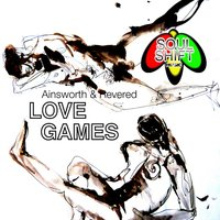 Soul Shift Music: Love Games — Ainsworth, Ainsworth & Revered, Revered