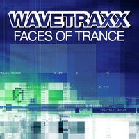 Faces Of Trance — Wavetraxx