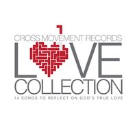 The Love Collection (Cross Movement Records) — сборник