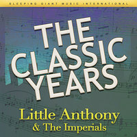 The Classic Years — The Imperials, Little Anthony