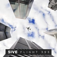 Flight 393 — 5ive