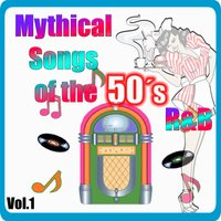 Mythical Songs of the 50's - R&B, Vol. 1 — сборник