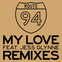 My Love — Route 94, Jess Glynne
