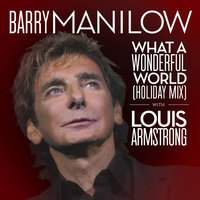 What A Wonderful World — Barry Manilow, Louis Armstrong