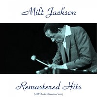 Remastered Hits — Milt Jackson