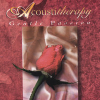 Gentle Passion — Acoustitherapy